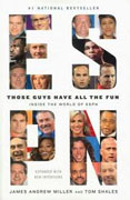 *Those Guys Have All the Fun: Inside the World of ESPN* by James Andrew Miller and Tom Shales