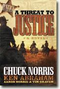 Buy *A Threat to Justice (Justice Riders)* by Chuck Norris, Ken Abraham, Aaron Norris and Tim Grayem online