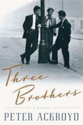 Buy *Three Brothers* by Peter Ackroyd online