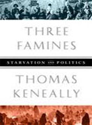 Buy *Three Famines: Starvation and Politics* by Thomas Keneally online