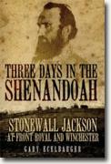 Buy *Three Days in the Shenandoah: Stonewall Jackson at Front Royal and Winchester (Campaigns and Commanders)* by Gary Ecelbarger online