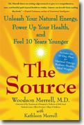 Buy *The Source: Unleash Your Natural Energy, Power Up Your Health, and Feel 10 Years Younger* by Woodson Merrell online