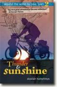 Buy *Thunder and Sunshine: Around the World by Bike, Part 2* by Alastair Humphreys online