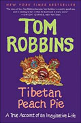 Buy *Tibetan Peach Pie: A True Account of an Imaginative Life* by Tom Robbinso nline