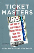 *Ticket Masters: The Rise of the Concert Industry and How the Public Got Scalped* by Dean Budnick and Josh Baron