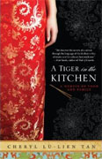 *A Tiger in the Kitchen: A Memoir of Food and Family* by Cheryl Lu-Lien Tan