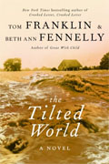 *The Tilted World* by Tom Franklin and Beth Ann Fennelly