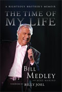 Buy *The Time of My Life: A Righteous Brother's Memoir* by Bill Medleyo nline