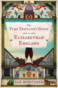 Buy *The Time Traveler's Guide to Elizabethan England* by Ian Mortimeronline