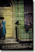 Buy *This Time of Dying* by Reina James online