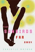 *Tiny Sunbirds, Far Away* by Christie Watson