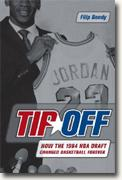 Filip Bondy's *Tip-Off: How the 1984 NBA Draft Changed Basketball Forever*