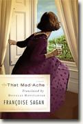 Buy *That Mad Ache: A Novel / Translator, Trader: An Essay* by Francoise Sagan and Douglas R. Hofstadter online