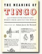 *The Meaning of Tingo: And Other Extraordinary Words from Around the World* by Adam Jacot de Boinod