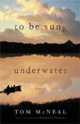 Buy *To Be Sung Underwater* by Tom McNeal online