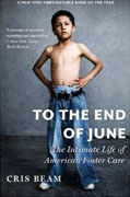 Buy *To the End of June: The Intimate Life of American Foster Care* by Cris Beamo nline