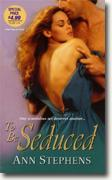 Buy *To Be Seduced* by Ann Stephens online