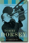 Buy *Tommy Dorsey: Livin' in a Great Big Way--A Biography* online