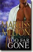 Buy *Too Far Gone (Navy SEALs, Book 6)* by Marliss Melton online
