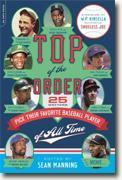 Buy *Top of the Order: 25 Writers Pick Their Favorite Baseball Player of All Time* by Sean Manning online