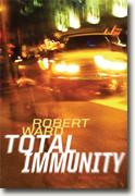*Total Immunity: A Novel of Crime* by Robert Ward