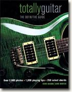 Buy *Totally Guitar: The Definitive Guide* by Tony Bacon & Dave Hunter online