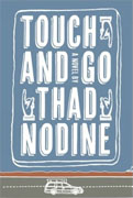 Buy *Touch and Go* by Thad Nodine online