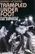 Buy *Trampled Under Foot: The Power and Excess of Led Zeppelin* by Barney Hoskyns online