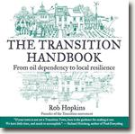 *The Transition Handbook: From Oil Dependency to Local Resilience* by Rob Hopkins and Richard Heinberg
