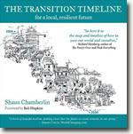 *The Transition Timeline: For a Local, Resilient Future* by Shaun Chamberlin