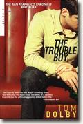 *The Sixth Form* author Tom Dolby's *The Trouble Boy*