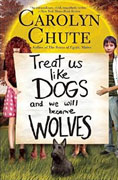 Buy *Treat Us Like Dogs and We Will Become Wolves* by Carolyn Chuteonline