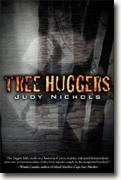 Buy *Tree Huggers* by Judy Nichols online