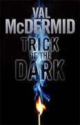 *Trick of the Dark* by Val McDermid