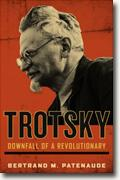 Buy *Trotsky: Downfall of a Revolutionary* by Bertrand M. Patenaude online