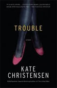 Buy *Trouble* by Kate Christensen online