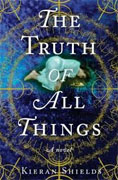 Buy *The Truth of All Things* by Kieran Shields online