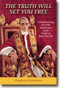 *The Truth Will Set You Free: Commemorating the 50th Anniversary of the Death of Pope Pius XII* by Margherita Marchione, edited by Paul McMahon