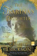 *The Tsarina's Daughter* by Carolly Erickson