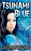 Buy *Tsunami Blue* by Gayle Ann Williams online