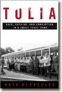 Buy *Tulia: Race, Cocaine, and Corruption in a Small Texas Town* by Nate Blakeslee online