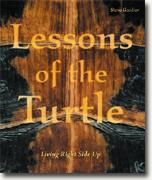 Buy *Lessons of the Turtle: Living Right Side Up