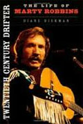 *Twentieth Century Drifter: The Life of Marty Robbins (Music in American Life)* by Diane Diekman