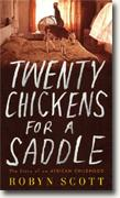 *Twenty Chickens for a Saddle: The Story of an African Childhood* by Robyn Scott