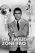 *The Twilight Zone FAQ:All That's Left to Know About the Fifth Dimension and Beyond (FAQ Series)* by Dave Thompson