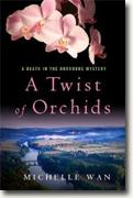 Buy *A Twist of Orchids: A Death in the Dordogne Mystery* by Michelle Wan online