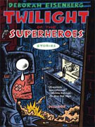 Buy *Twilight of the Superheroes: Stories* by Deborah Eisenberg online