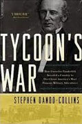 Buy *Tycoon's War: How Cornelius Vanderbilt Invaded a Country to Overthrow America's Most Famous Military Adventurer* by Stephen Dando-Collins online