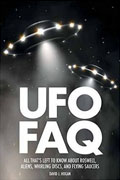 *UFO FAQ: All That's Left to Know About Roswell, Aliens, Whirling Discs, and Flying Saucers* by David J. Hogan