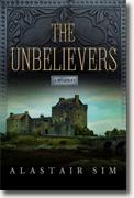 Buy *The Unbelievers: A Mystery* by Alastair Sim online